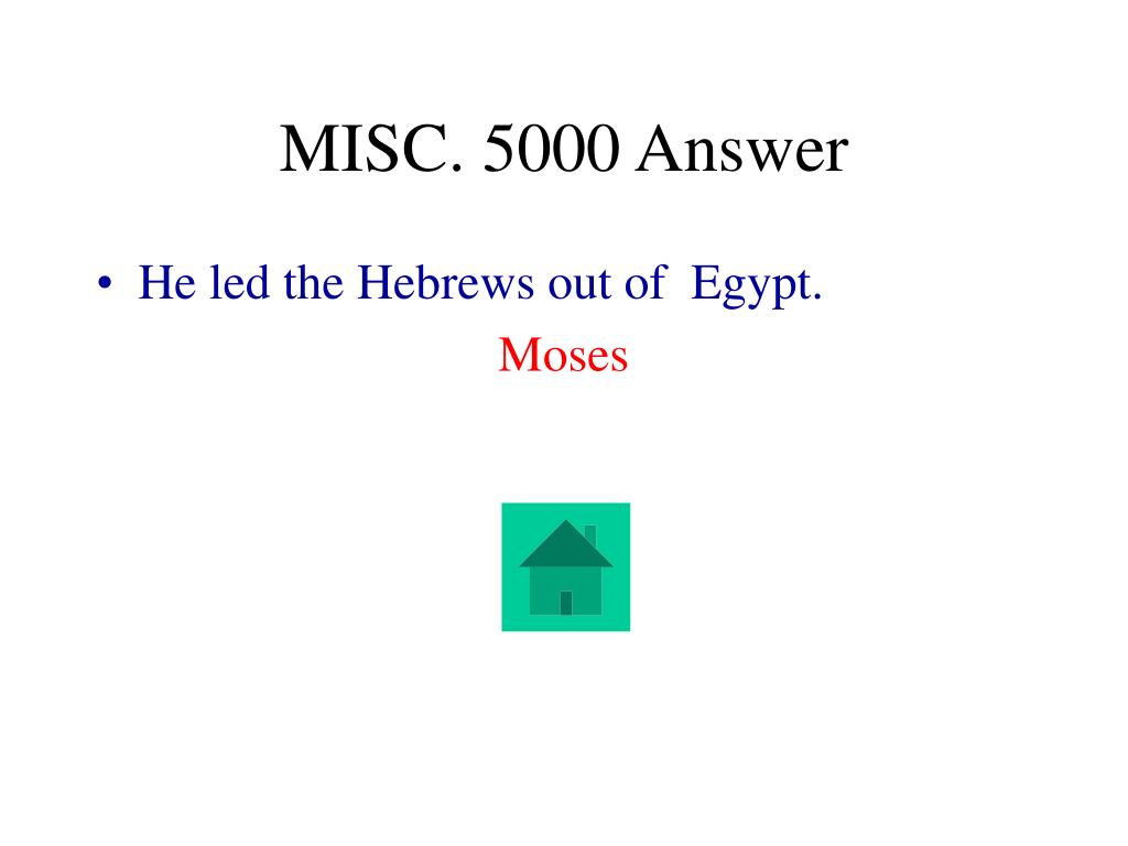 MISC. 5000 Answer