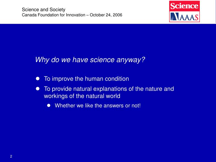 Why do we have science anyway l.jpg