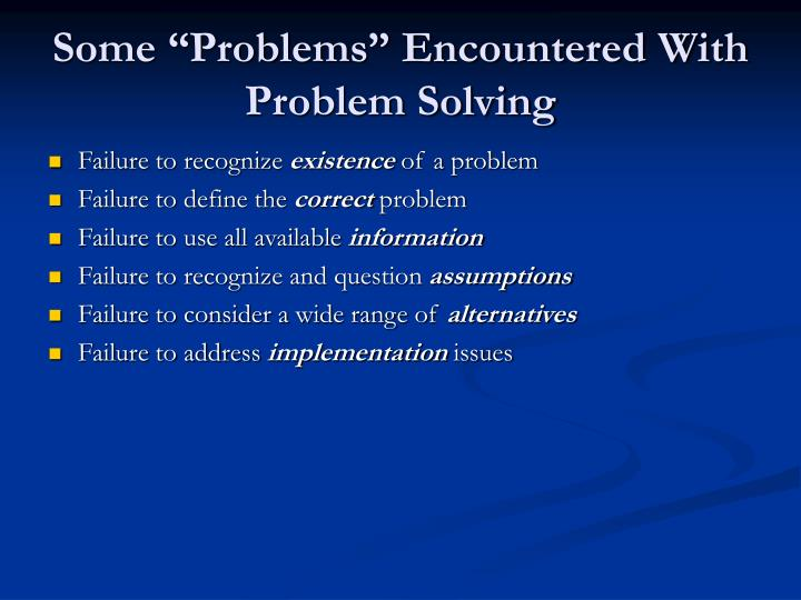 "Some ""Problems"" Encountered With Problem Solving"