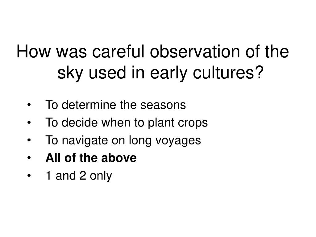 How was careful observation of the sky used in early cultures?