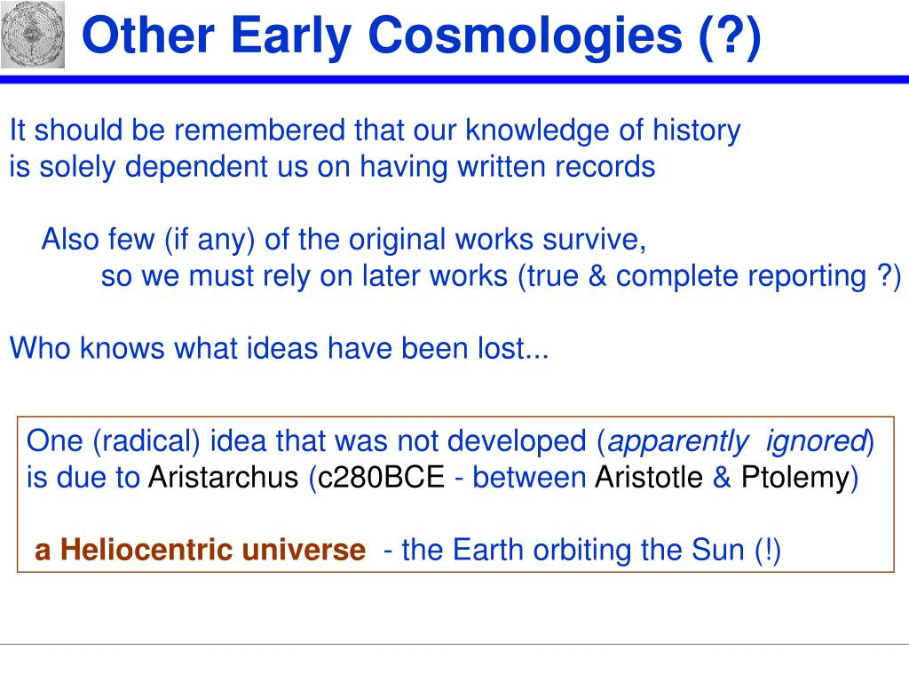 Other Early Cosmologies (?)