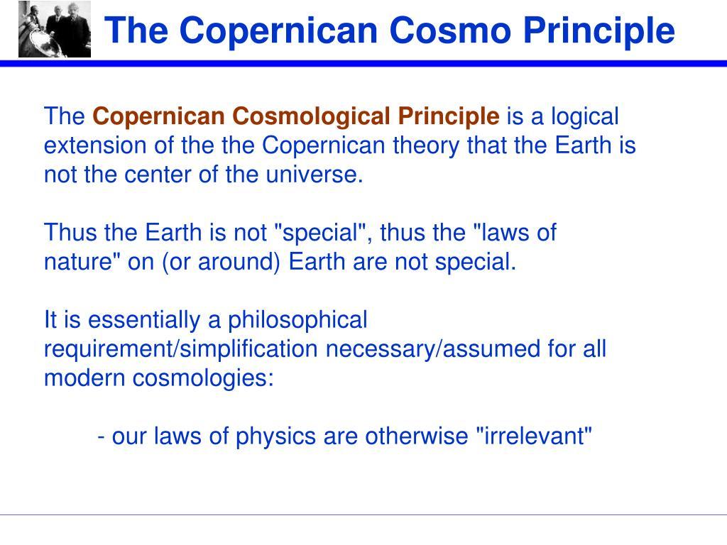 The Copernican Cosmo Principle