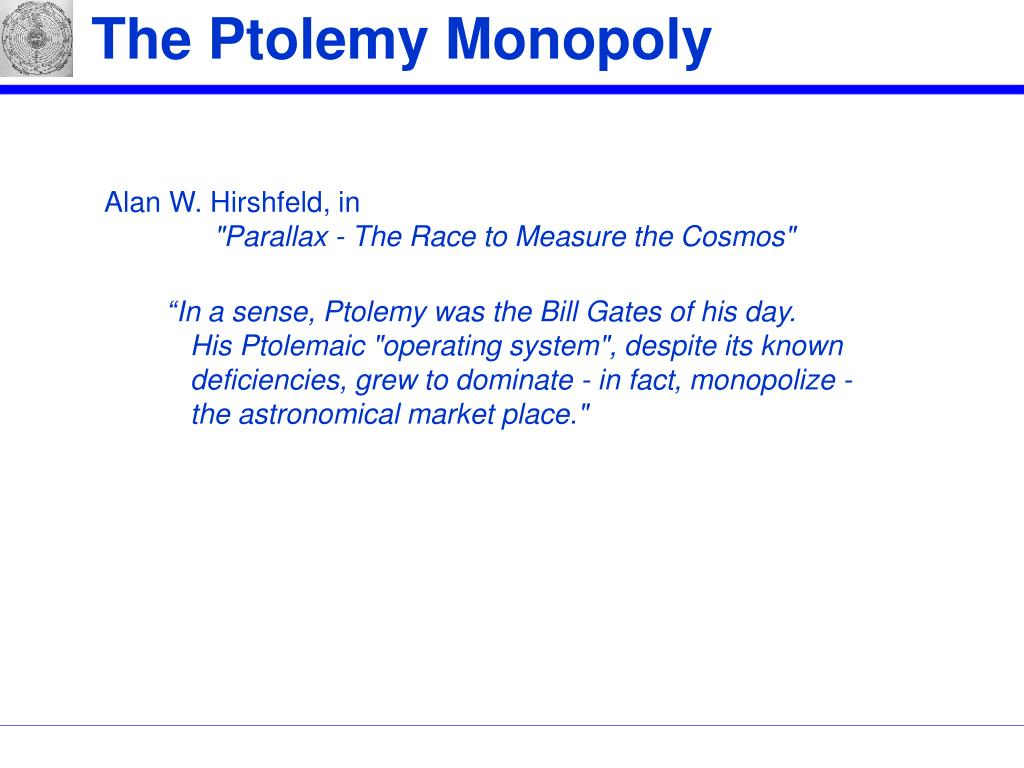 The Ptolemy Monopoly