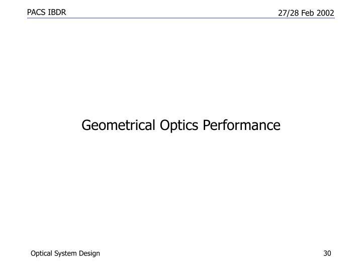 Geometrical Optics Performance