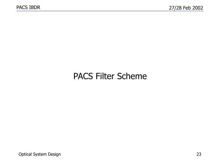 PACS Filter Scheme