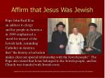 affirm that jesus was jewish