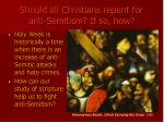 should all christians repent for anti semitism if so how