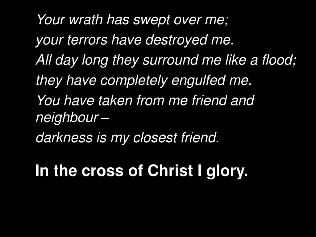 Your wrath has swept over me;