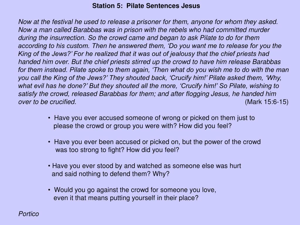 Station 5:  Pilate Sentences Jesus