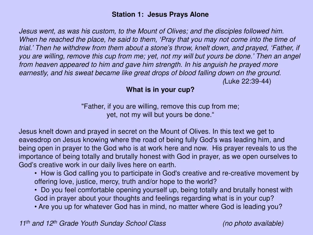 Station 1:  Jesus Prays Alone