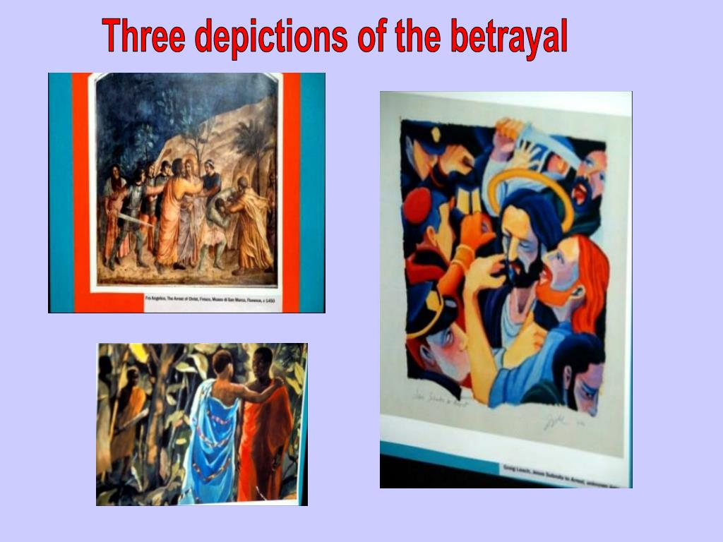 Three depictions of the betrayal