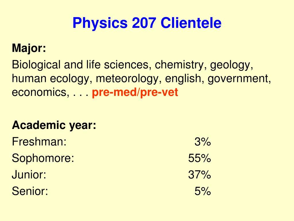 Physics 207 Clientele