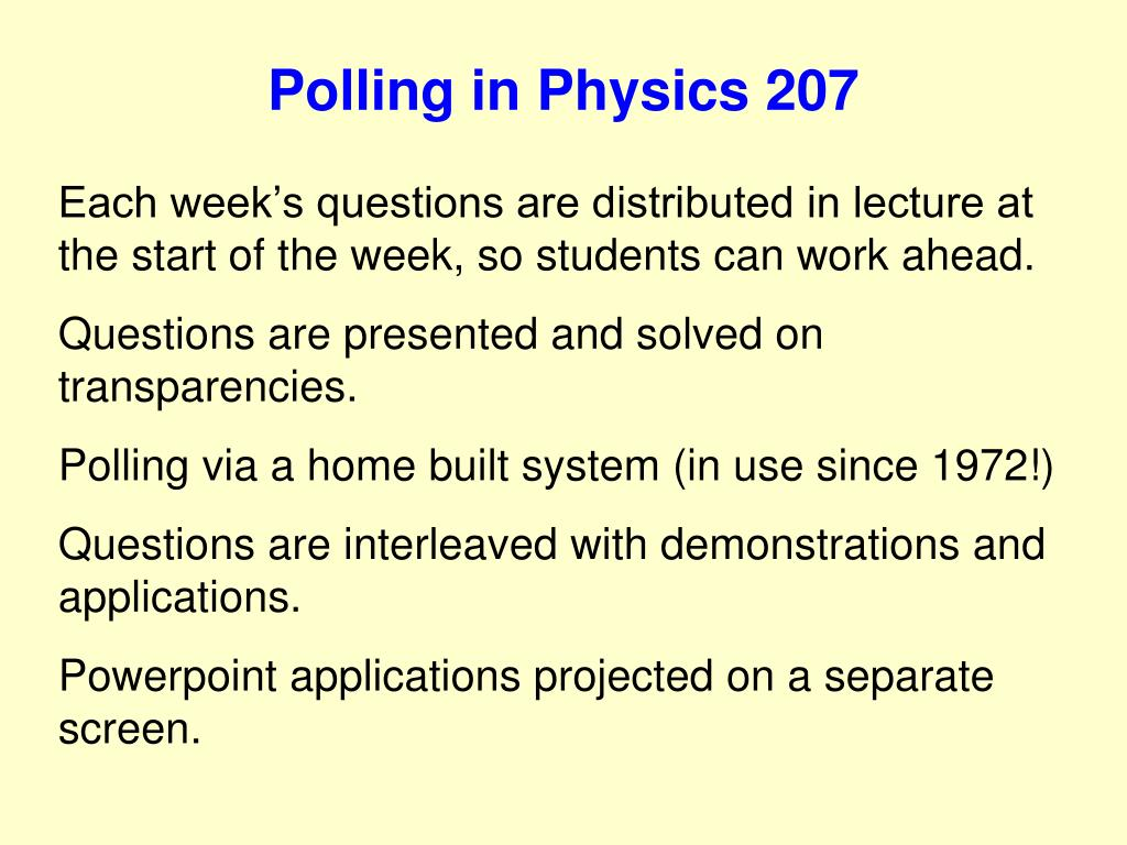Polling in Physics 207