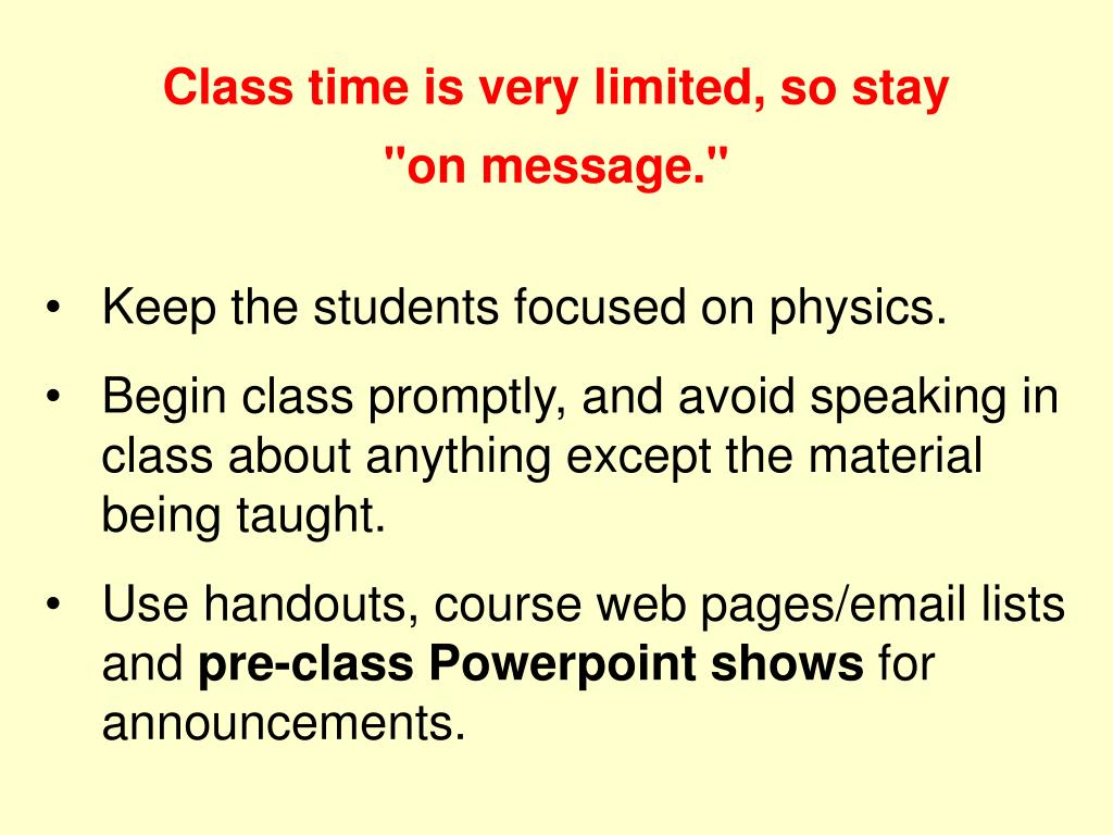 Class time is very limited, so stay