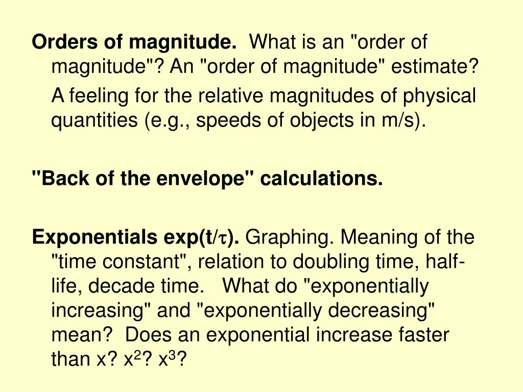 Orders of magnitude.