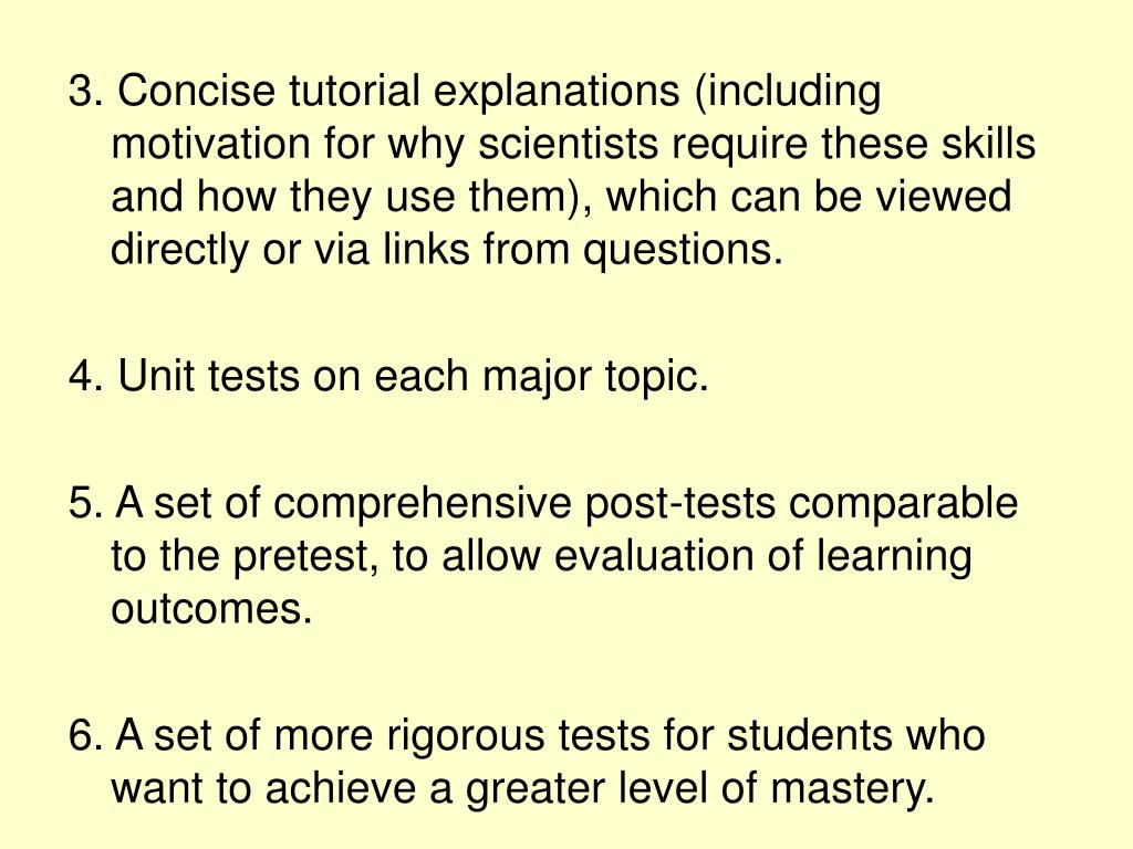 3. Concise tutorial explanations (including motivation for why scientists require these skills and how they use them), which can be viewed directly or via links from questions.