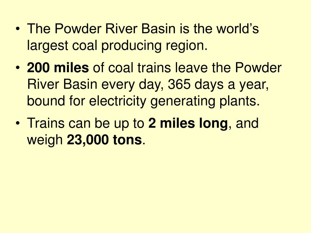 The Powder River Basin is the world's largest coal producing region.