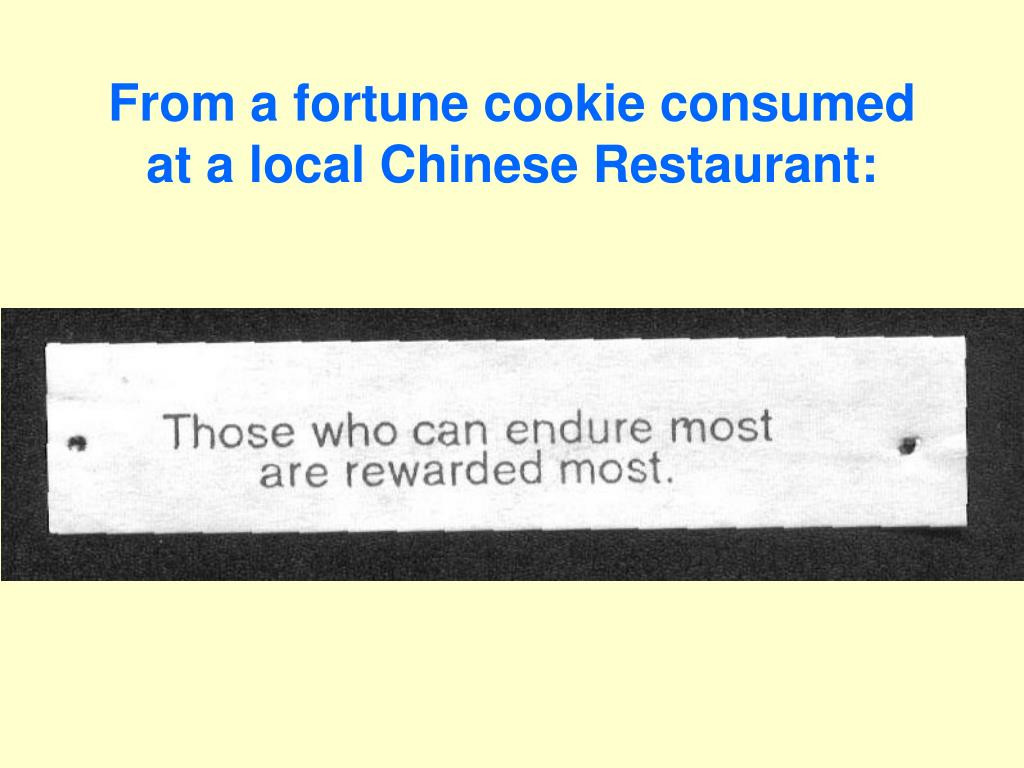 From a fortune cookie consumed at a local Chinese Restaurant: