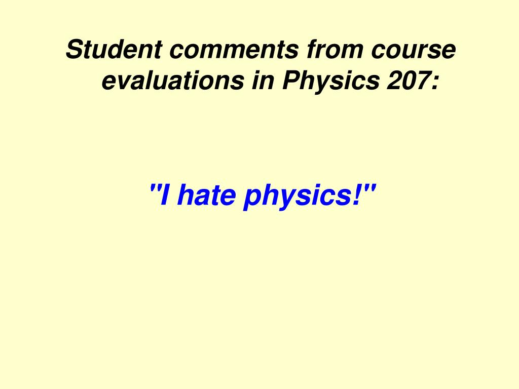 Student comments from course evaluations in Physics 207: