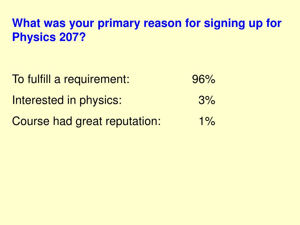 What was your primary reason for signing up for Physics 207?