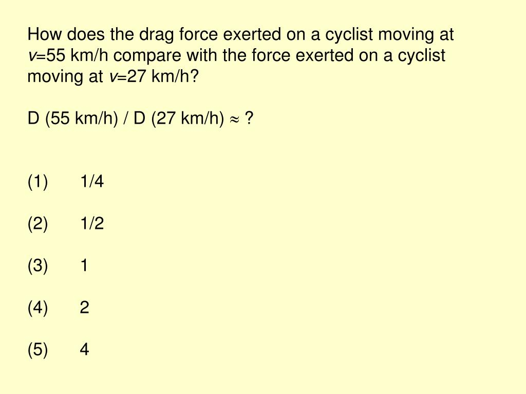 How does the drag force exerted on a cyclist moving at