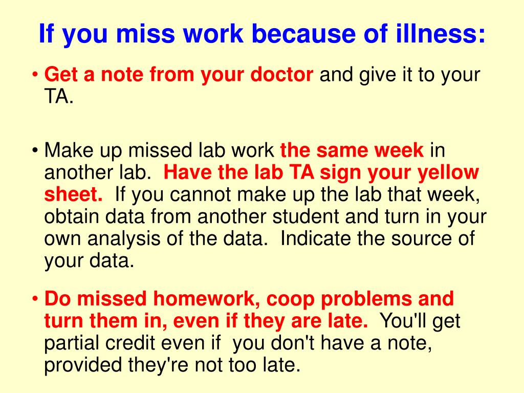 If you miss work because of illness: