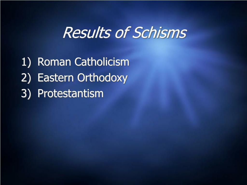 Results of Schisms