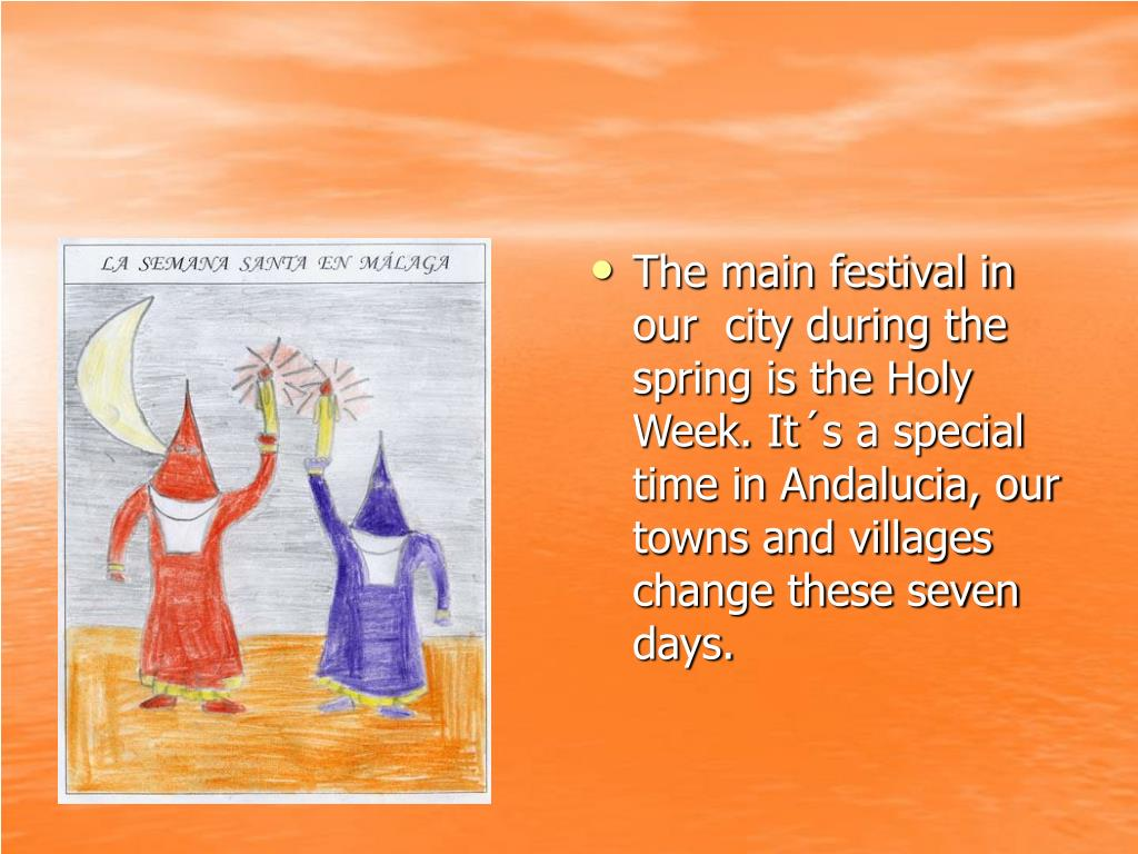 The main festival in our  city during the spring is the Holy Week. It´s a special time in Andalucia, our towns and villages change these seven days.