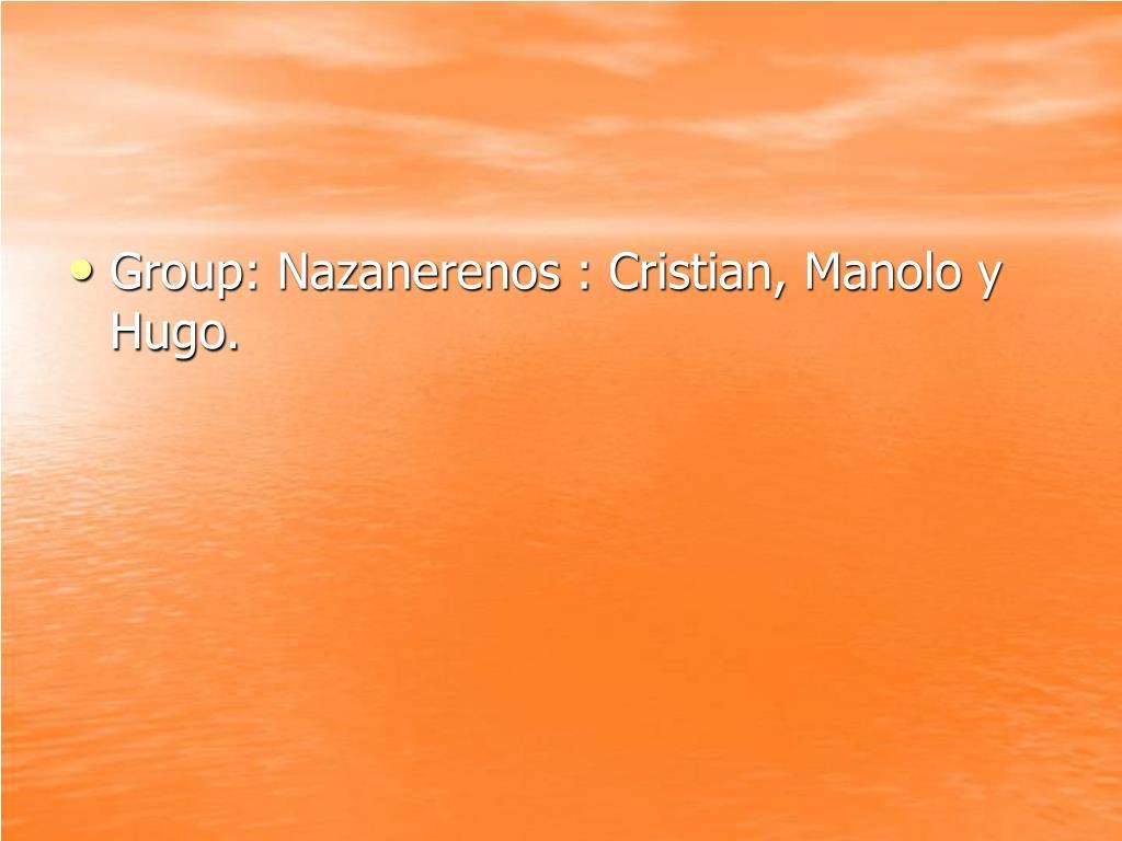 Group: Nazanerenos : Cristian, Manolo y Hugo.