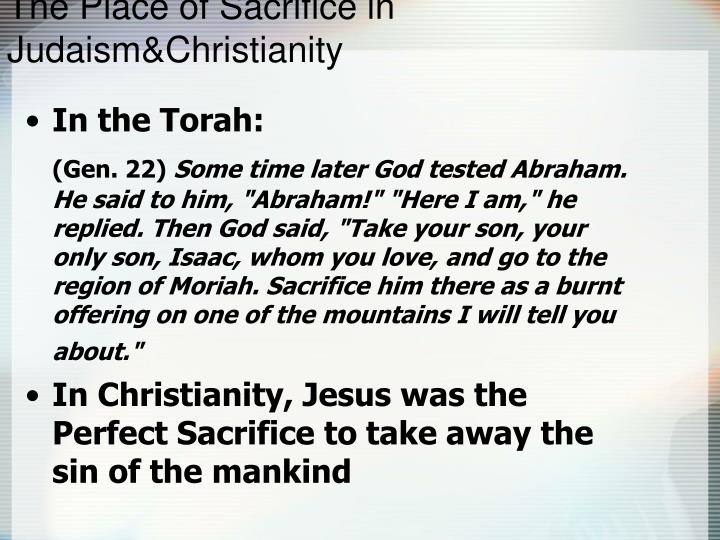The Place of Sacrifice in Judaism&Christianity
