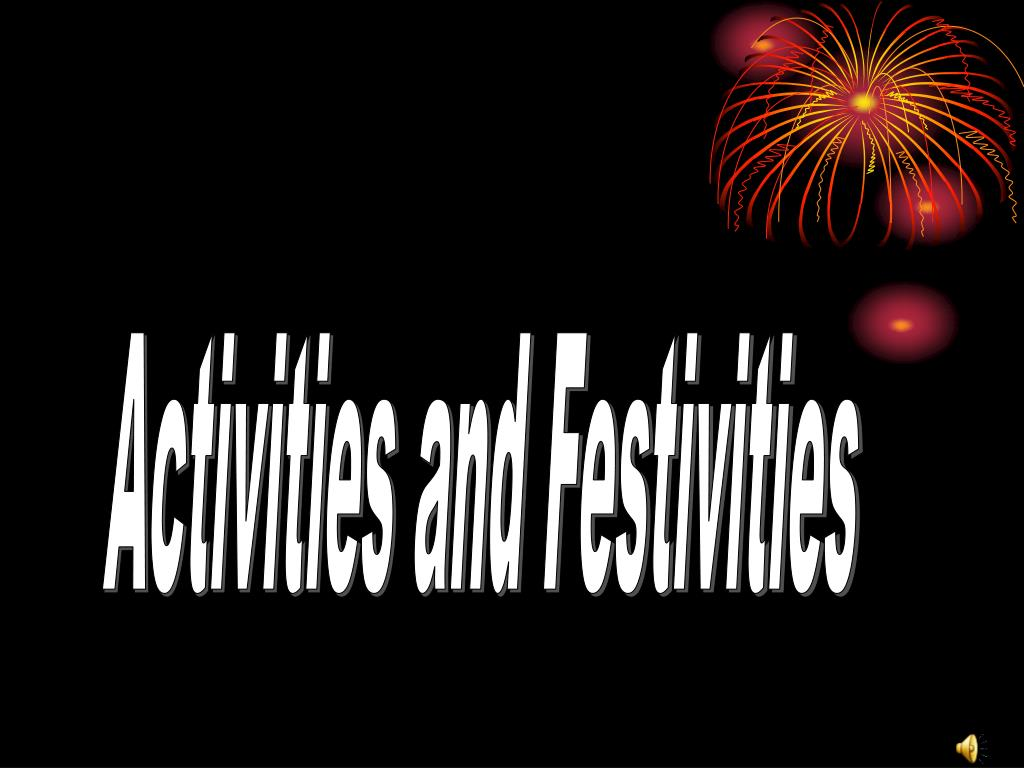 Activities and Festivities