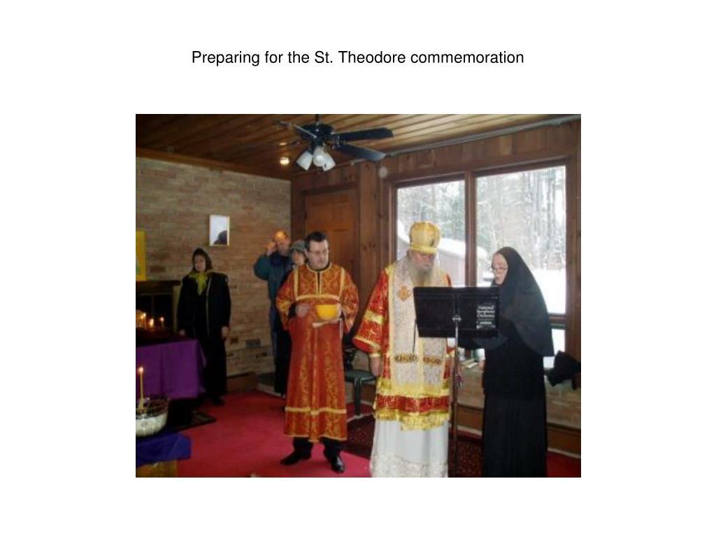 Preparing for the St. Theodore commemoration