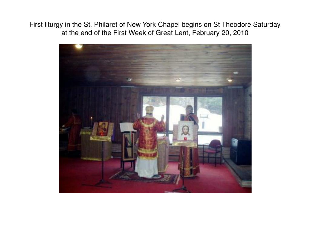 First liturgy in the St. Philaret of New York Chapel begins on St Theodore Saturday
