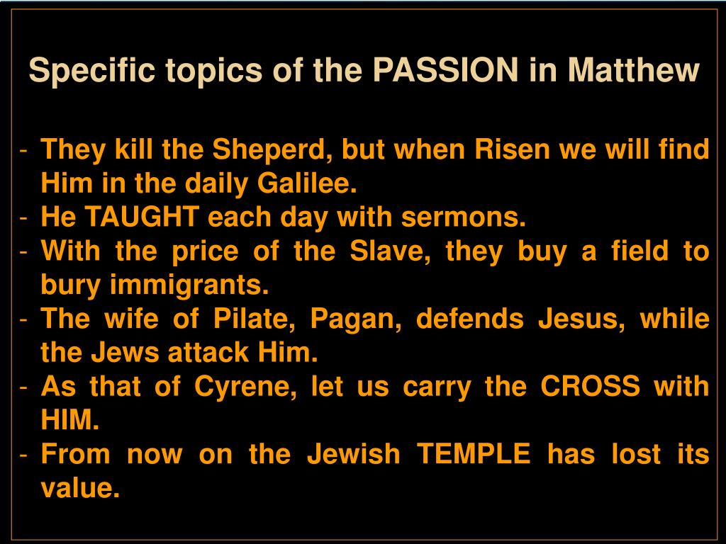 Specific topics of the PASSION in Matthew