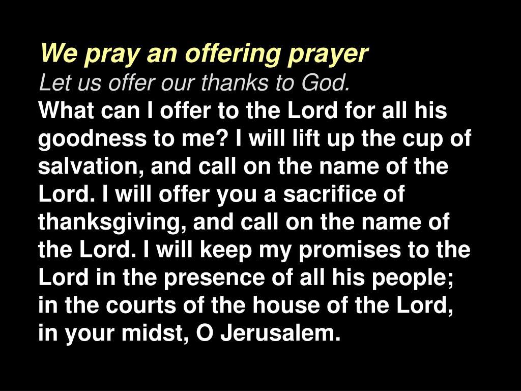 We pray an offering prayer