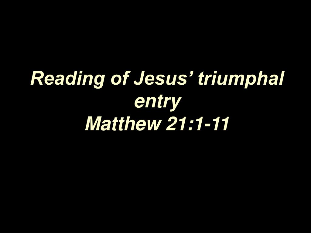 Reading of Jesus' triumphal entry