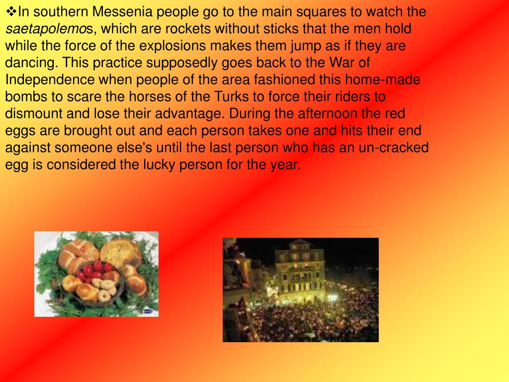 In southern Messenia people go to the main squares to watch the