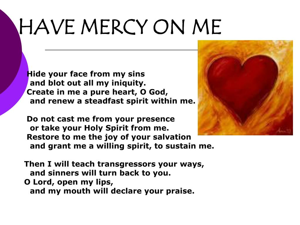 HAVE MERCY ON ME