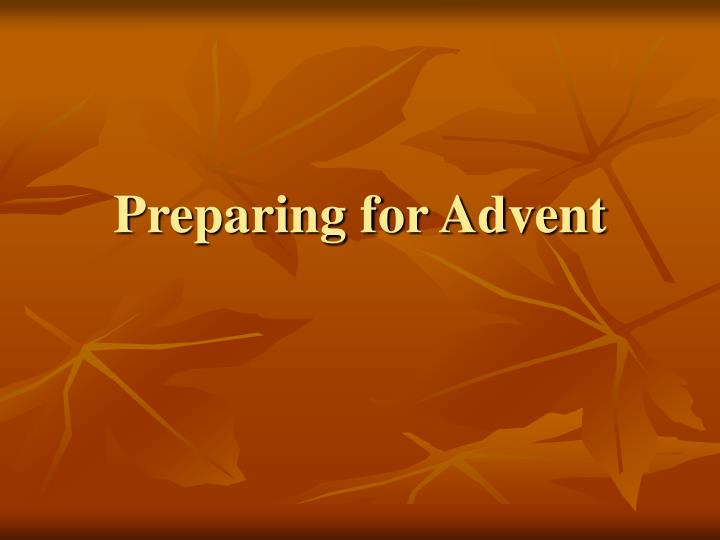 Preparing for advent l.jpg