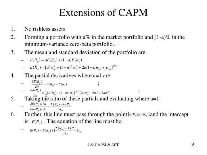 derivation of the capm A derivation of the capital asset pricing model i establish the objects of choice: mean versus variance theme: investors are risk aversethey measure reward using expected return and risk using variance.