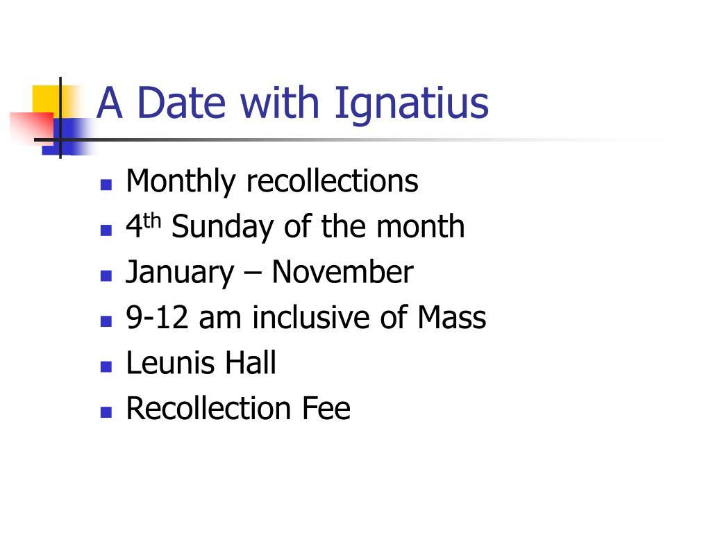 A Date with Ignatius