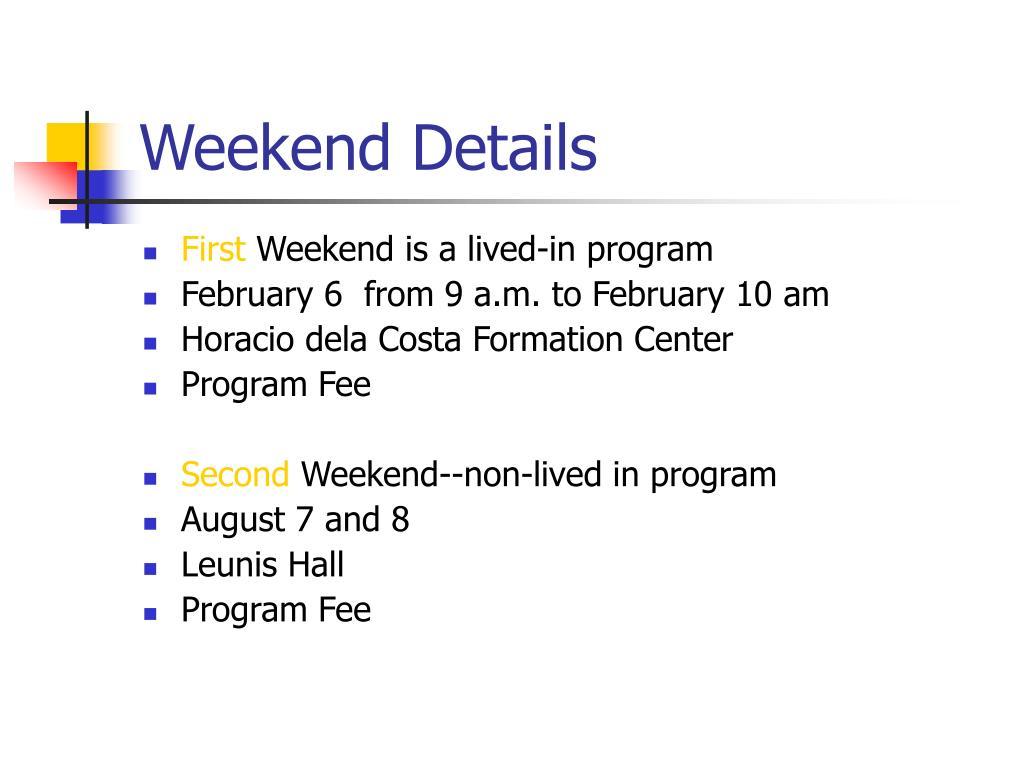Weekend Details