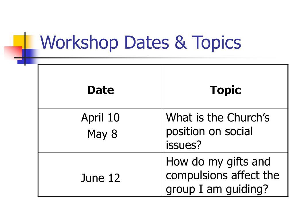 Workshop Dates & Topics