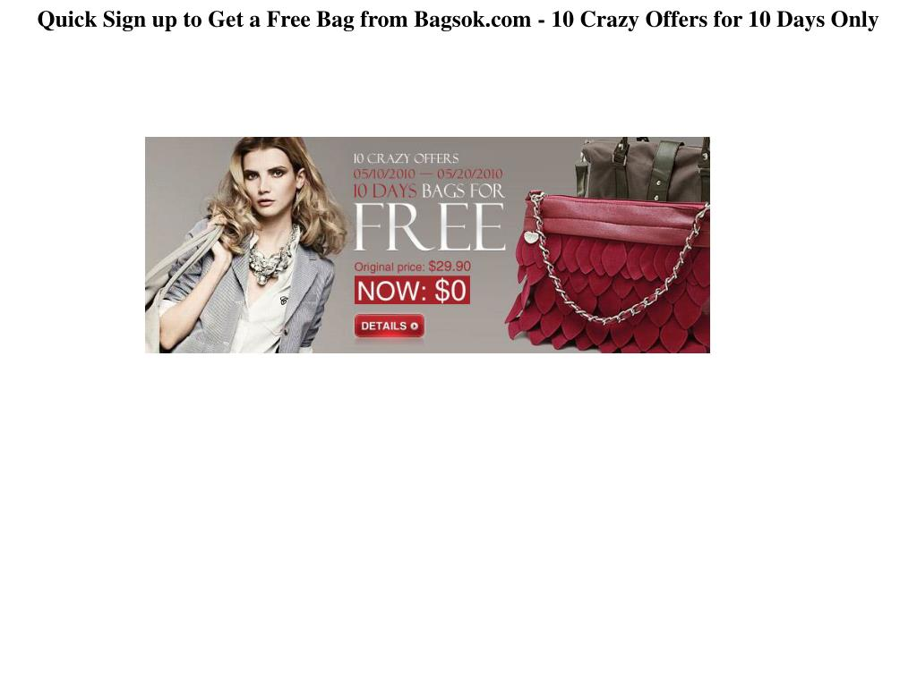 Quick Sign up to Get a Free Bag from Bagsok.com - 10 Crazy Offers for 10 Days Only