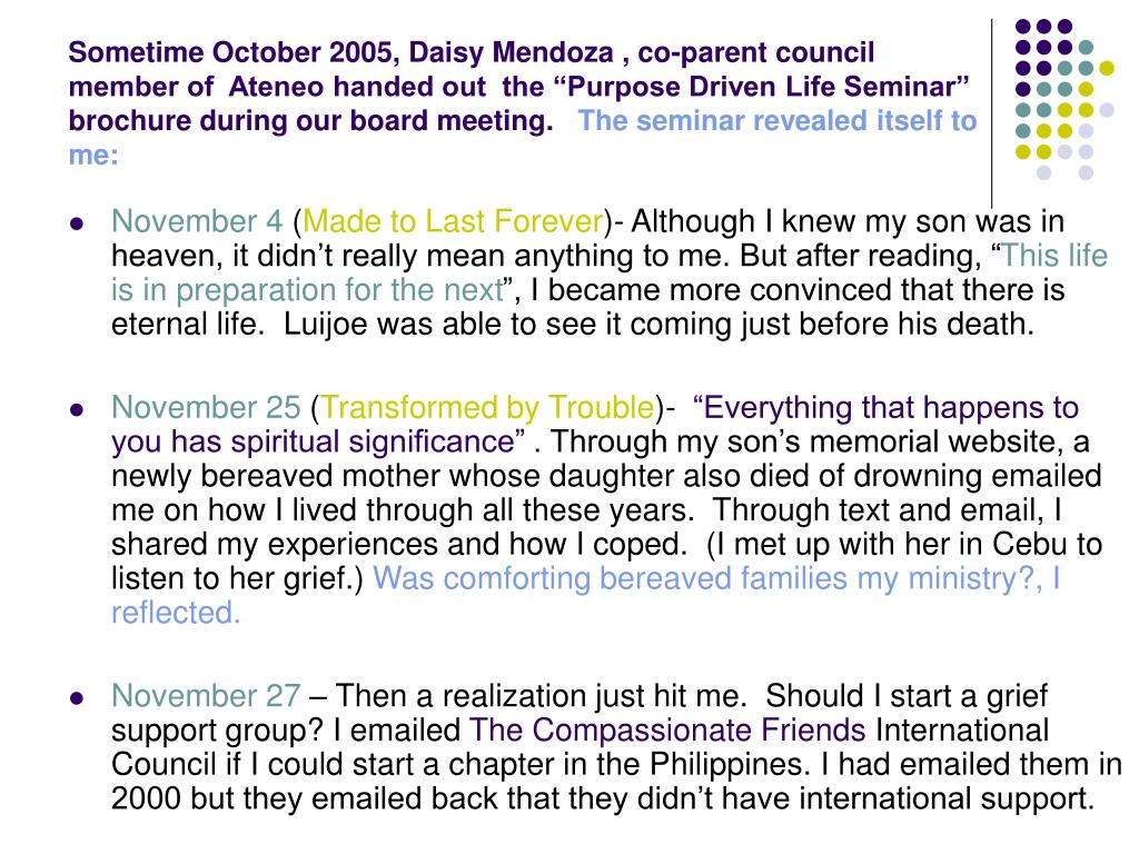 "Sometime October 2005, Daisy Mendoza , co-parent council member of  Ateneo handed out  the ""Purpose Driven Life Seminar"" brochure during our board meeting."