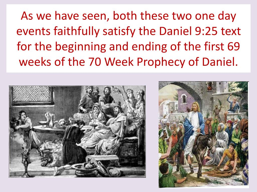 As we have seen, both these two one day events faithfully satisfy the Daniel 9:25 text for the beginning and ending of the first 69 weeks of the 70 Week Prophecy of Daniel.