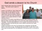 god sends a deacon to his church