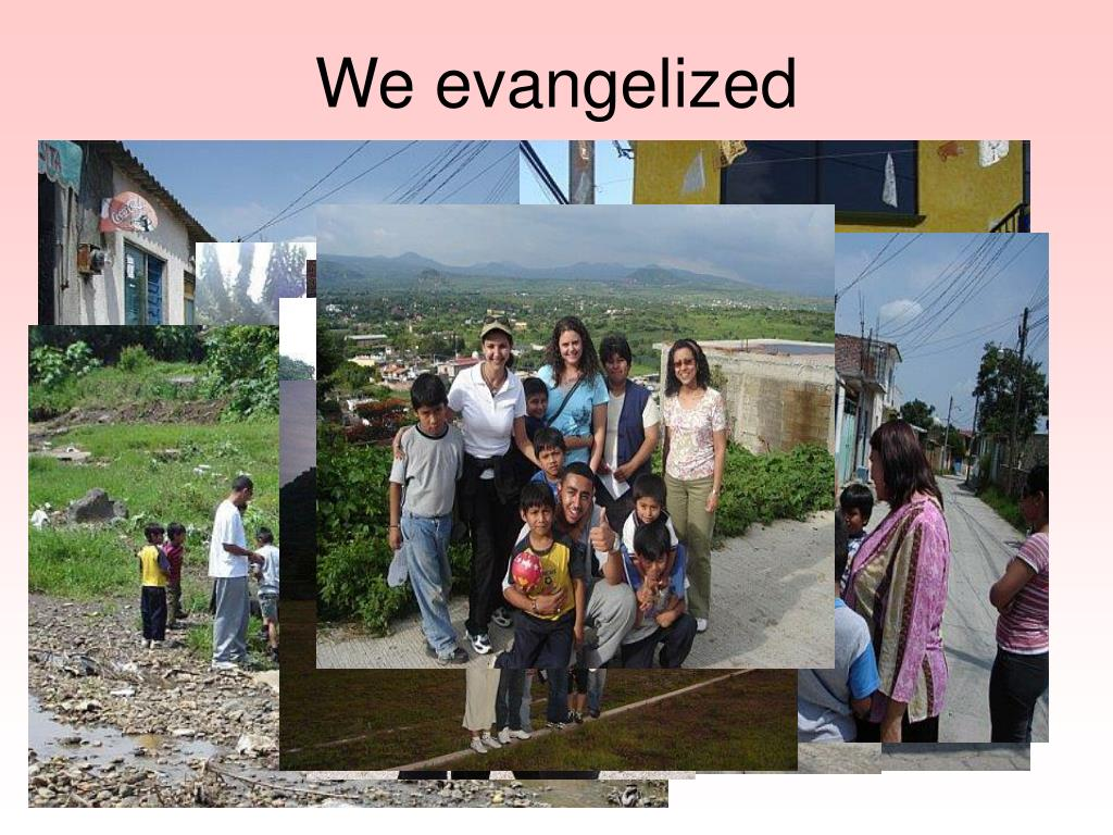 We evangelized