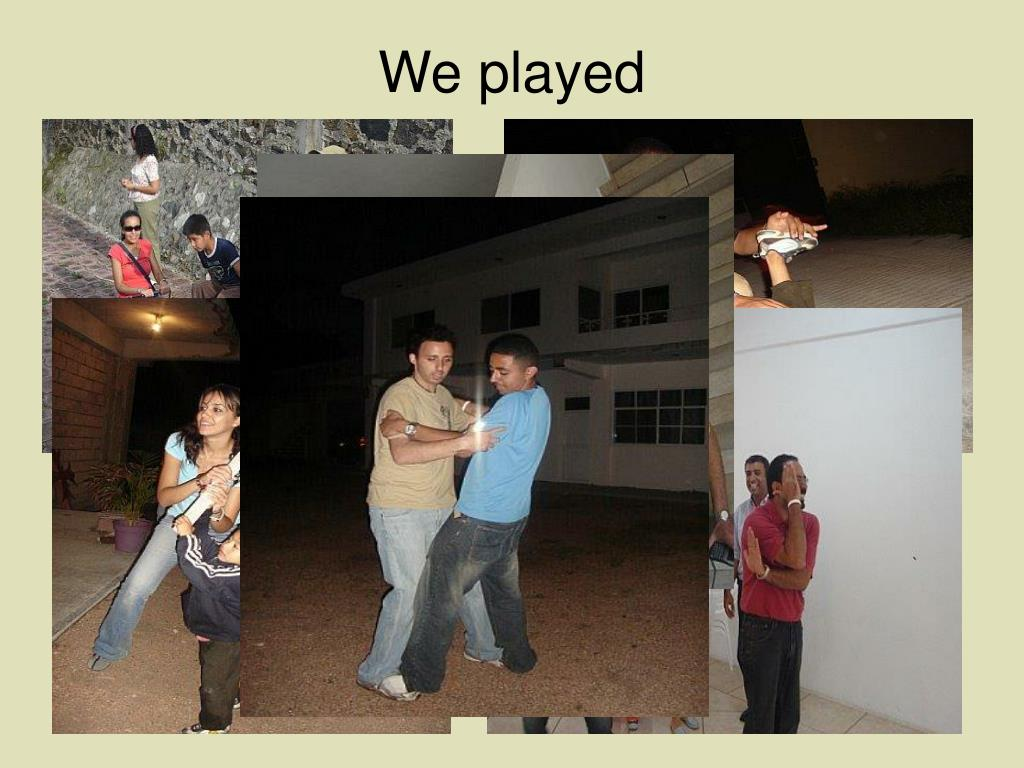 We played
