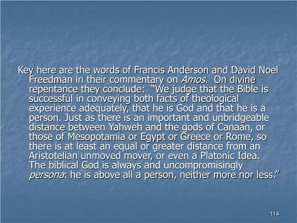 Key here are the words of Francis Anderson and David Noel Freedman in their commentary on